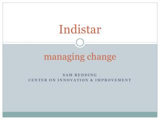 Indistar managing change