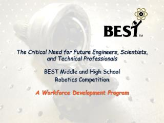 The Critical Need for Future Engineers, Scientists, and Technical Professionals