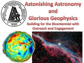 Astonishing Astronomy and  Glorious Geophysics