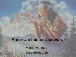 American  I ndian Loanwords