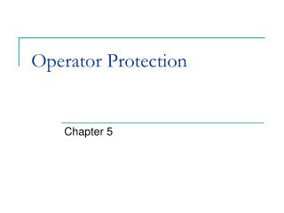 Operator Protection