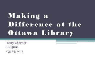Making a Difference at the  Ottawa  Library