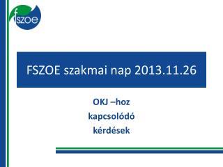 FSZOE szakmai nap 2013.11.26