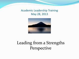 Academic Leadership Training May 28, 2013