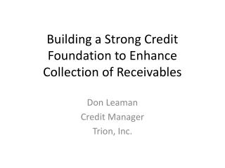 Building a Strong Credit Foundation to Enhance Collection of Receivables