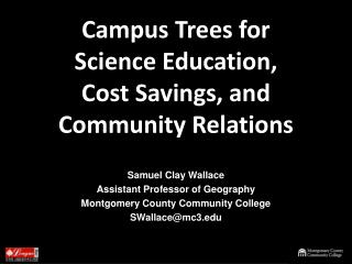 Campus Trees for  Science Education,  Cost Savings, and Community Relations