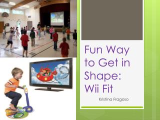 Fun Way to Get in Shape: Wii Fit