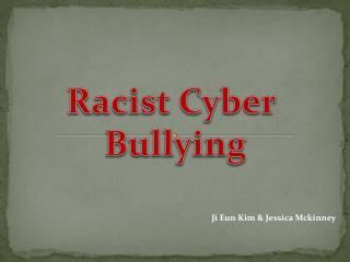 Racist Cyber  Bullying
