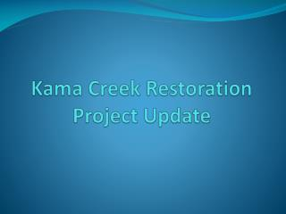 Kama Creek Restoration Project Update