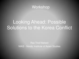 Looking Ahead: Possible Solutions to the Korea Conflict