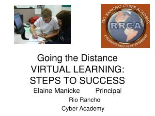 Going the Distance VIRTUAL LEARNING:  STEPS TO SUCCESS