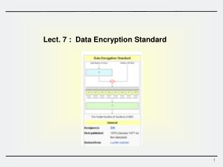 Lect. 7 :   Data Encryption Standard