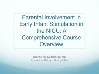 Parental Involvement in Early Infant Stimulation in the NICU: A Comprehensive  C ourse Overview