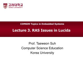 Lecture  3. RAS Issues in Lucida