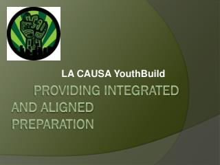 Providing integrated     and aligned   preparation