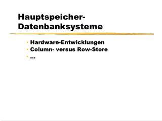 Hauptspeicher- Datenbanksysteme