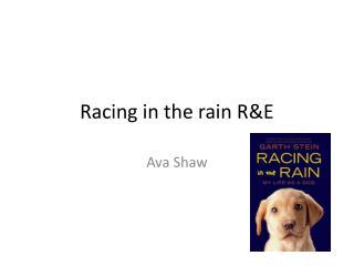 Racing in the rain R&E