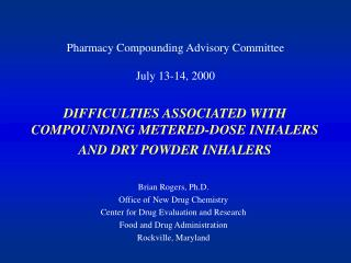DIFFICULTIES ASSOCIATED WITH COMPOUNDING METERED-DOSE INHALERS AND DRY POWDER INHALERS