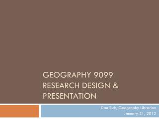 Geography 9099 Research Design & Presentation