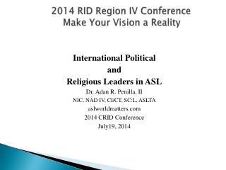 2014 RID Region IV Conference                  Make Your Vision a Reality