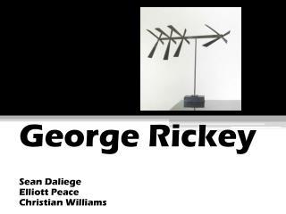 George Rickey Sean  Daliege Elliott Peace Christian  Williams