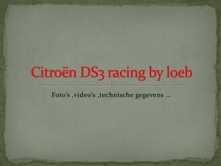 Citroën DS3 racing by loeb