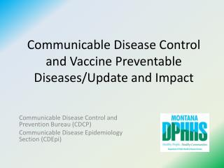 Communicable Disease Control and Vaccine Preventable Diseases/Update and  Impact