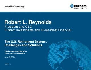 Robert L. Reynolds President and CEO Putnam  Investments and Great-West Financial