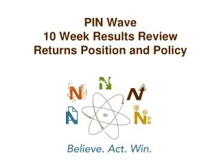 PIN Wave   10 Week Results Review Returns Position and Policy