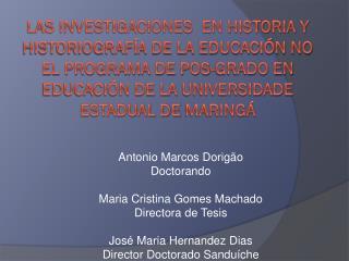 Antonio Marcos  Dorigão Doctorando Maria  Cristina Gomes Machado Directora de Tesis