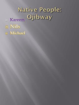 Native People:  Ojibway