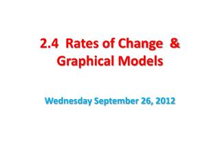 2.4  Rates of Change  & Graphical Models