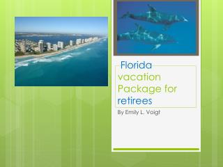 Florida  vacation Package for  retirees