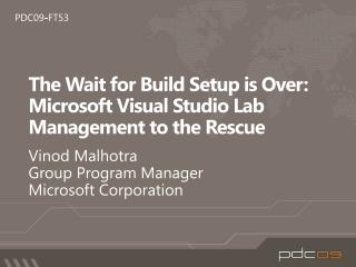 The Wait for Build Setup is Over: Microsoft Visual Studio Lab Management to the Rescue