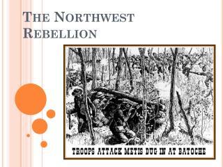 The Northwest Rebellion
