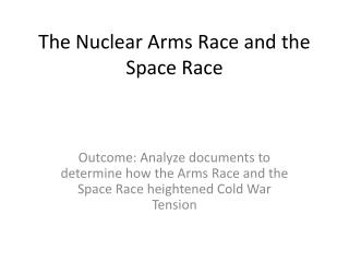 The Nuclear Arms Race and the Space Race