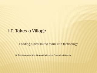 I.T. Takes a Village