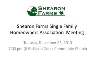 Shearon Farms Single Family Homeowners Association  Meeting