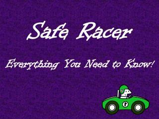 Safe Racer