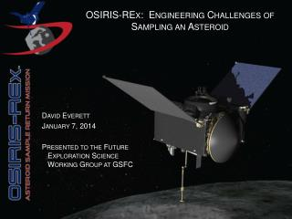 OSIRIS- REx :  Engineering Challenges of Sampling an Asteroid