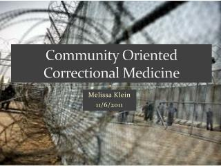 Community Oriented Correctional Medicine