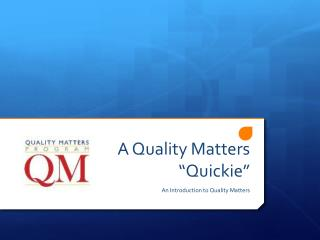 """A Quality Matters """"Quickie"""""""