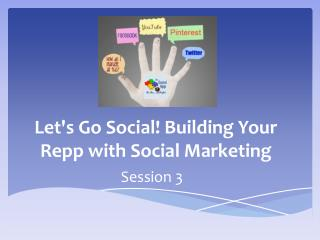 Let's Go Social! Building Your  Repp  with Social Marketing