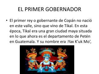 EL PRIMER GOBERNADOR