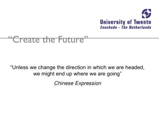 """Create the Future"""