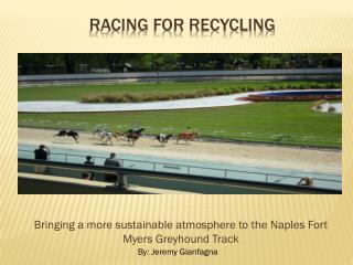 Racing for recycling