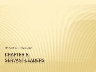 Chapter 8: Servant-leaders
