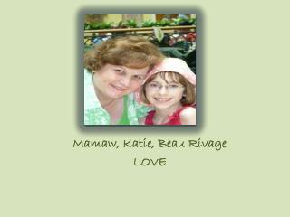 Mamaw , Katie, Beau  Rivage LOVE