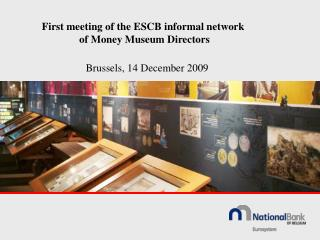 First meeting of the ESCB informal network  of Money Museum Directors