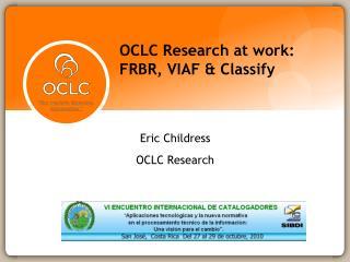 OCLC Research at work: FRBR, VIAF & Classify